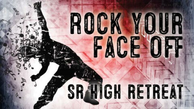 Rock Your Face Off SR High Retreat