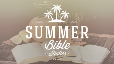 Summer Bible Studies