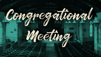 Congregational Meeting   Officers & ONCC