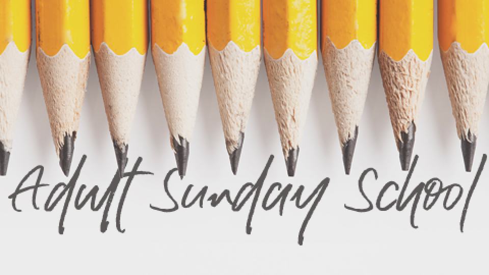 Adult Sunday School | Fall 2017