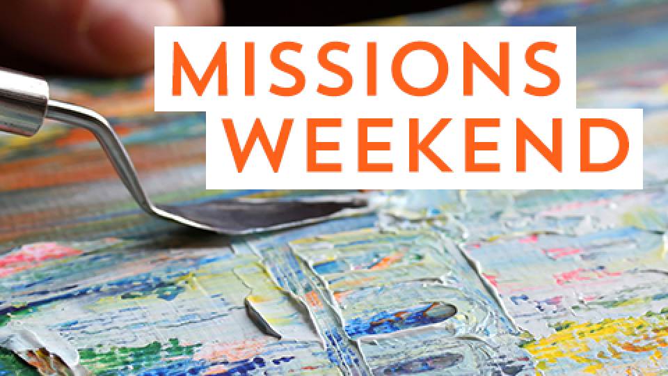 Missions Weekend 2017