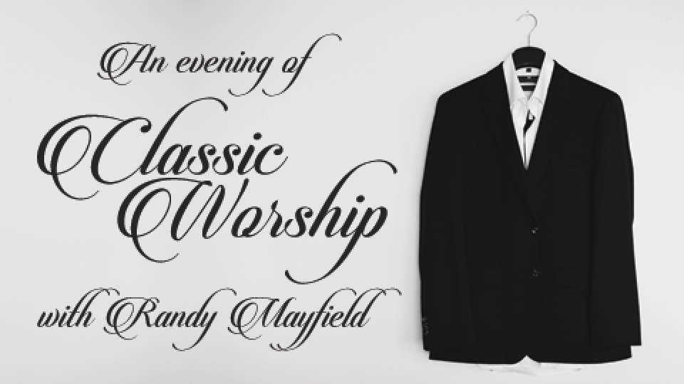 Central Concert Series | Classic Worship with Randy Mayfield