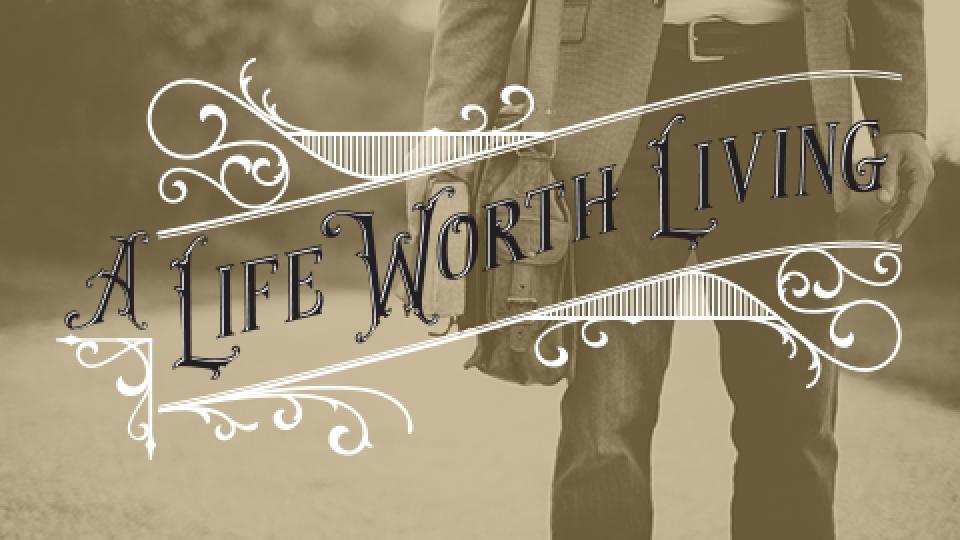 A LIfe Worth Living | Men