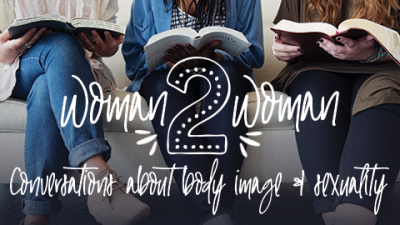 Woman-2-Woman: Conversations About Body Image & Sexuality