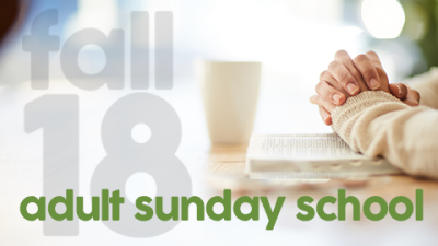 Adult Sunday School | Fall 2018