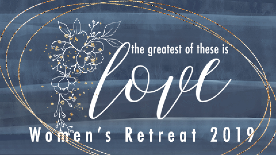 The Greatest of These is Love | 2019 Women