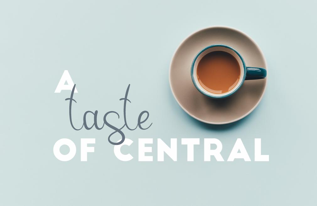 A Taste of Central