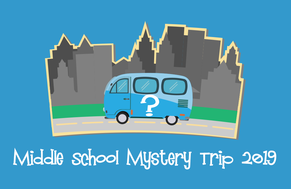 Middle School Mystery Trip 2019