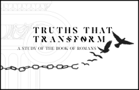 Romans: Truths That Transform