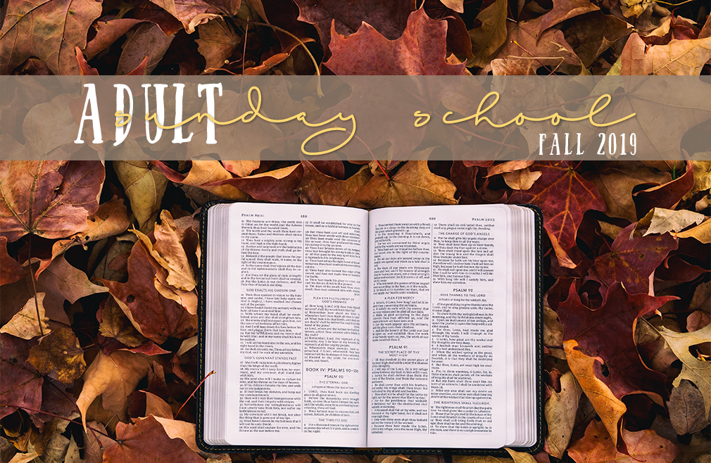 Adult Sunday School | Fall 2019